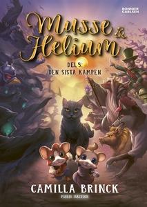 Musse & Helium. Den sista kampen (e-bok) av Cam