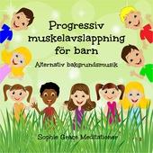 Progressiv muskelavslappning för barn. Alternativ bakgrundsmusik