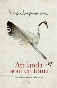 Att landa som en trana (e-bok) av Kajsa Ingemar