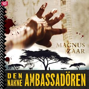 Den nakne ambassadören (ljudbok) av Magnus Zaar