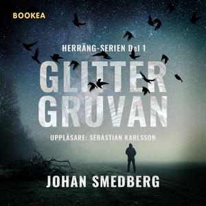 Glittergruvan (ljudbok) av Johan Smedberg