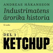 Industrimatens ärorika historia: Ketchup
