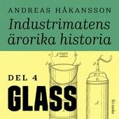 Industrimatens ärorika historia: Glass