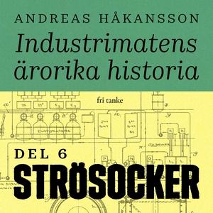 Industrimatens ärorika historia: Socker (ljudbo