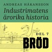 Industrimatens ärorika historia: Bröd