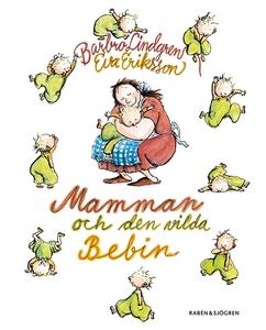 Mamman och den vilda bebin (e-bok) av Barbro Li