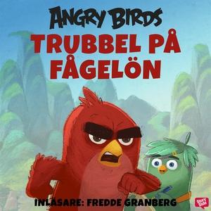 Angry Birds - Trubbel på Fågelön (ljudbok) av S