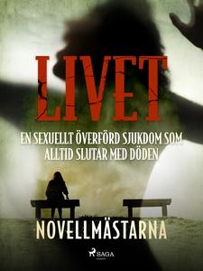 Livet - en sexuellt överförd sjukdom som alltid