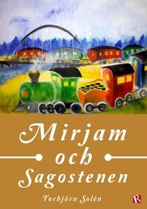 Mirjam och Sagostenen (e-bok) av Torbjörn Solén