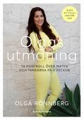 Olgas utmaning : Ta kontroll över maten och tankarna på 4 veckor