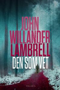 Den som vet (e-bok) av John Willander Lambrell