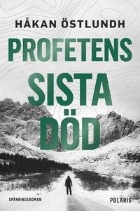 Profetens sista död (e-bok) av Håkan Östlundh