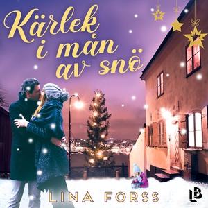 Kärlek i mån av snö (ljudbok) av Lina Forss
