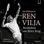 Ren vilja - Berättelsen om Björn Borg