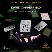 B. J. Harrison Reads David Copperfield