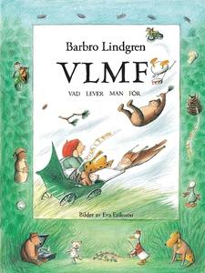 VLMF - vad lever man för (e-bok) av Barbro Lind