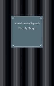 Där tallgubben går (e-bok) av Katrin Hartelius
