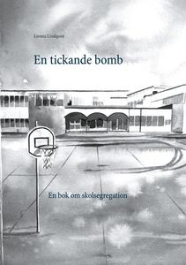 En tickande bomb: En bok om skolsegregation (e-