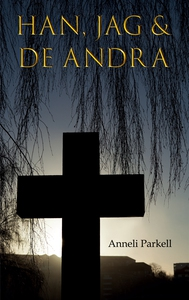 Han, jag & de andra (e-bok) av Anneli Parkell