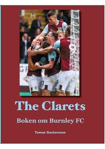 The Clarets: Boken om Burnley FC (e-bok) av Tom