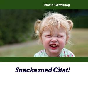 Snacka med Citat! (e-bok) av Maria Grönskog