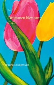 DRÖMMEN BLEV SANN MEN..... (e-bok) av Inger Kie