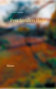 Fyra årstiders Haiku - IV: Hösten (e-bok) av Ch