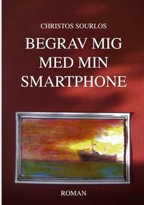 Begrav mig med min smartphone (e-bok) av Christ