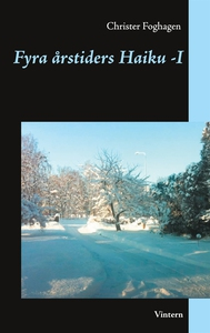 Fyra årstiders Haiku - I: Vinter (e-bok) av Chr