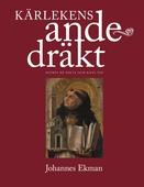 Kärlekens andedräkt: Petrus de Dacia och hans tid