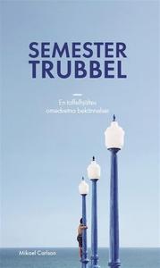 Semestertrubbel (e-bok) av Mikael Carlson