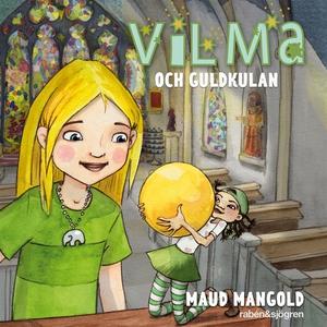 Vilma och guldkulan (ljudbok) av Maud Mangold