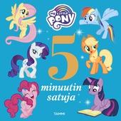 My Little Pony. 5 minuutin satuja