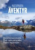 Naturnära äventyr – små och stora äventyr i vår nordiska miljö: snorkling, vandring, paddling, toppturer, uteyoga och skogsbad