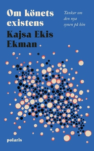 Om könets existens (e-bok) av Kajsa Ekis Ekman
