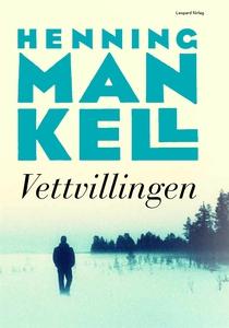 Vettvillingen (e-bok) av Henning Mankell