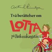 Två berättelser om Lotta på Bråkmakargatan