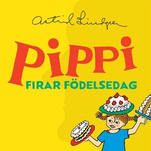 Pippi firar födelsedag (ljudbok) av Astrid Lind