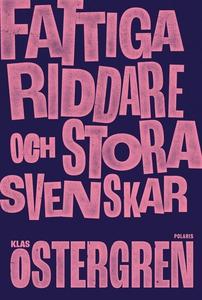 Fattiga riddare och stora svenskar (e-bok) av K