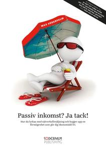 Passiv inkomst? Ja tack! (e-bok) av Max Söderpa