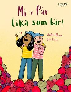 Mi & Pär - lika som bär! (e-bok) av Anders Nyma