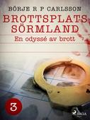 Brottsplats Sörmland.3, En odyssé av brott