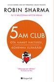 5 AM CLUB - Ota aamut haltuusi, kohenna elämääsi