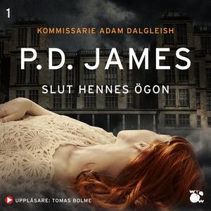 Slut hennes ögon (ljudbok) av P.D. James