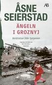 Ängeln i Groznyj : Reportage från Tjetjenien