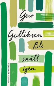 Bli snäll igen (e-bok) av Geir Gulliksen