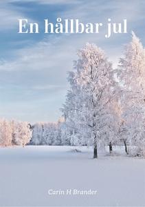 En hållbar jul (e-bok) av Carin H Brander
