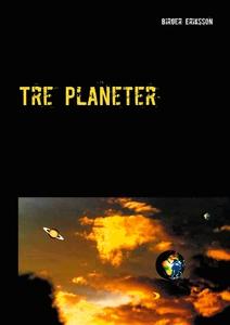 Tre Planeter (e-bok) av Birger Eriksson