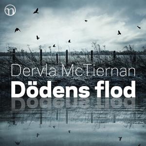 Dödens flod (ljudbok) av Dervla McTiernan