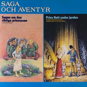 Sagan om den riktiga prinsessan & Prins Hatt un